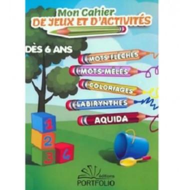 Mon cahier de Jeux de d'Activités – Dès 6 ans – Editions Portfolio