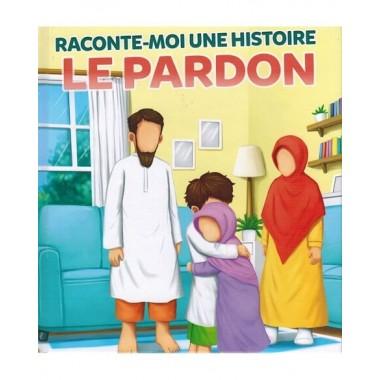 Raconte-Moi une Histoire - Le Pardon - MUSLIMKID