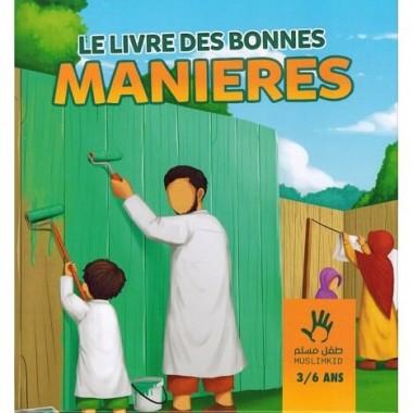 Le Livre des Bonnes Manières (3/6 ans) - MUSLIMKID