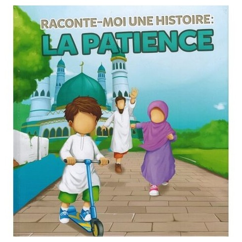 Raconte-Moi une histoire : La Patience - MUSLIMKID
