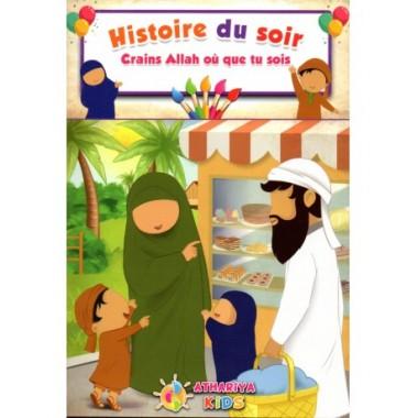 Histoire du Soir – Crains Allah où que tu sois – Athariya Kids