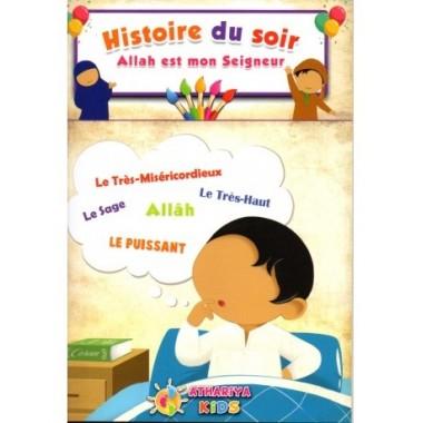 Histoire du Soir – Allah est mon Seigneur – Athariya Kids