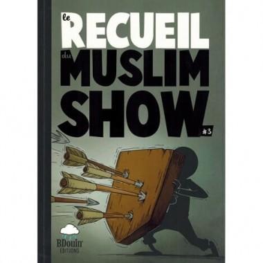 Le Recueil du Muslim Show - Tome 3 - BDouin éditions